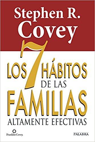 Stephen R. Covey – Los 7 hábitos de las familias altamente efectivas