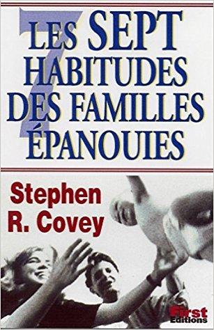 Stephen R. Covey – Les Sept Habitudes des Familles Epanouies